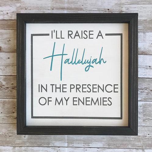 I'll Raise a Hallelujah! Wood Sign