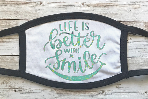 Life is Better with a Smile Mask