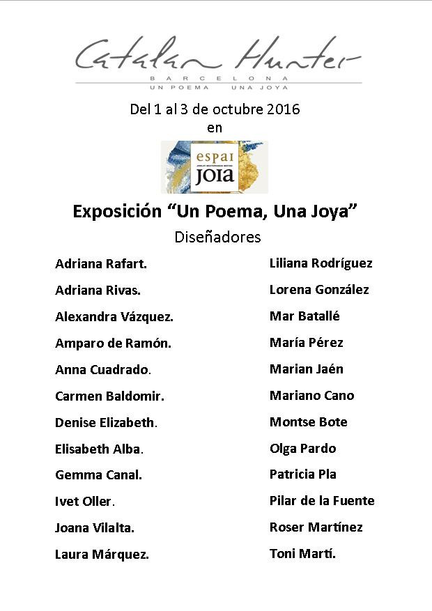 """Será en la Feria Internacional EspaiJoia, que se celebra en Barcelona, Museo Marítimo, el 1,2 y 3 de octubre. Es un espacio dedicado a los profesionales y estudiante del sector de la joyería de forma genérica, este año están apostando por promocionar la joya de autor, la joyería artística concarácterpropio a nivel internacional.  Tanto es así que han invitado al colectivo Catalan Hunter del que formo parte y soy delegada responsable del área de joyería, a participar con la exposción """"Un Poema, Una Joya""""."""
