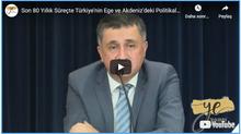 Son 80 Yıllık Süreçte Türkiye'nin Ege ve Akdeniz'deki Politikalarıyla İlgili Genel Bir Değerlendirme