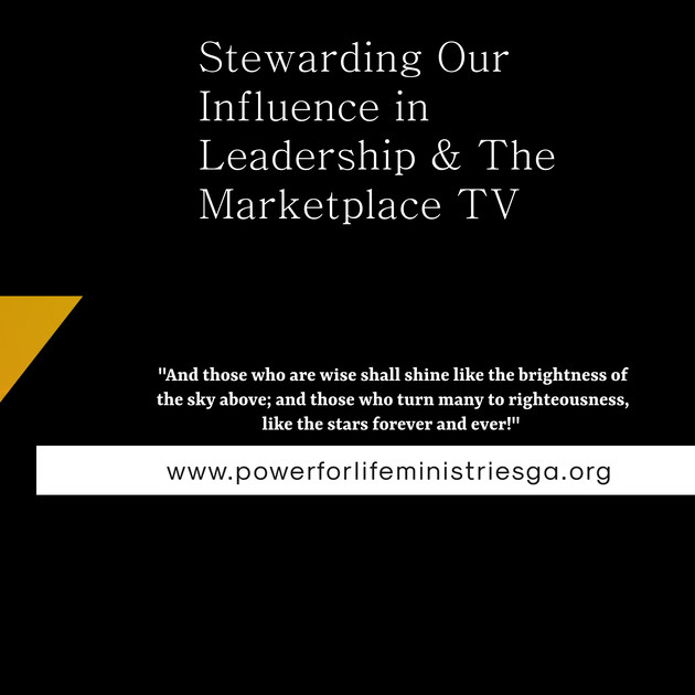 Stewarding Our Influence in Leadership & The Marketplace TV