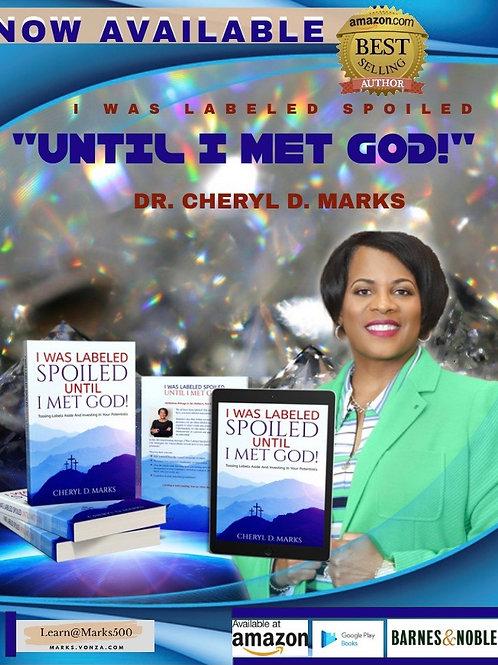 """""""I Was Labeled Spoiled UNTIL I Met God!"""""""