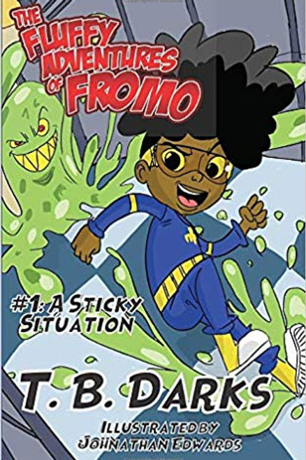 The Fluffy Adventures of Fromo by Taylor Darks