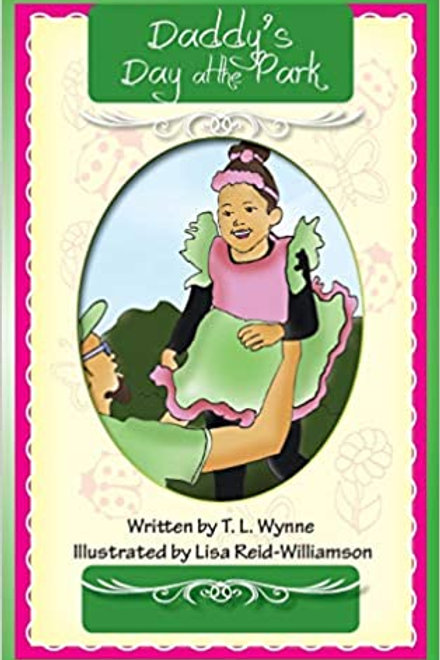 Daddy's Day at the Park by T. L. Wynne
