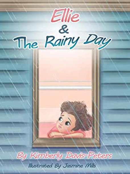 Ellie and The Rainy Day by Kimberley Davis-Peters