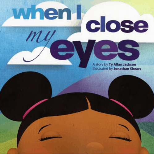 When I Close My Eyes by Ty Allen Jackson