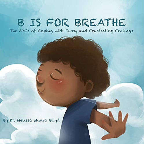 B is for Breathe by Melissa Boyd