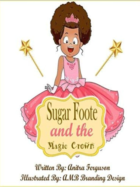Sugarfoote and The Magic Crown by Anitra Ferguson