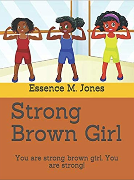 Strong Brown Girl by Essence M. Jones