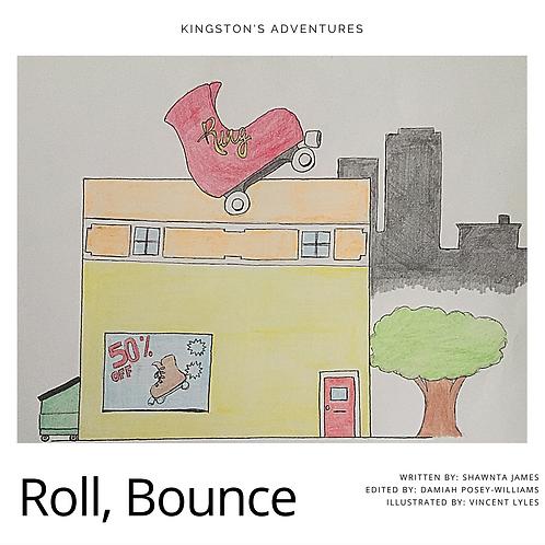 Kingston's Adventures: Roll Bounce by Shawnta James