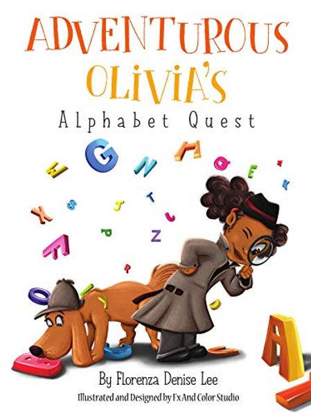 Adventurous Olivia's Alphabet Quest by Florenza Denise Lee