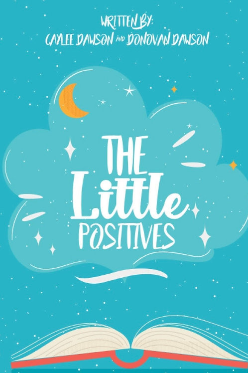 The Little Positives by Caylee and Donovan Dawson