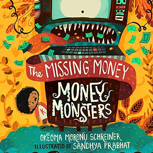 Money Monsters: The Missing Money by Okeoma Moronu Schreiner