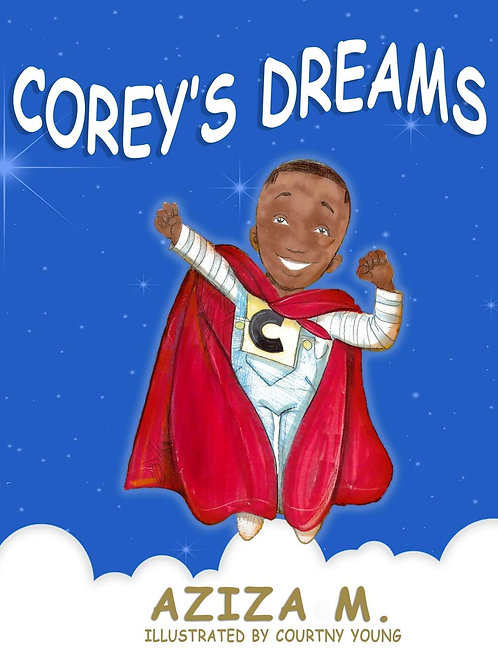 Corey's Dreams by Aziza M.