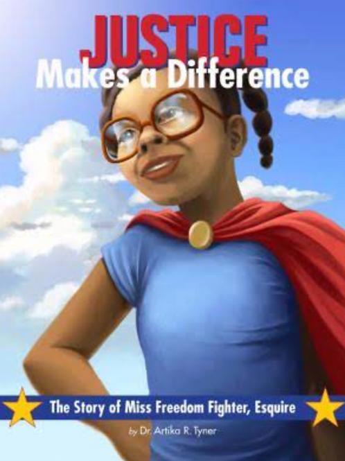 Justice Makes a Difference by Dr. Artika Tyner