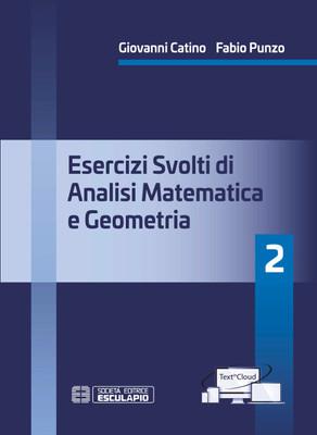 CATINO PUNZO - Esercizi svolti di Analisi Matematica e Geometria 2