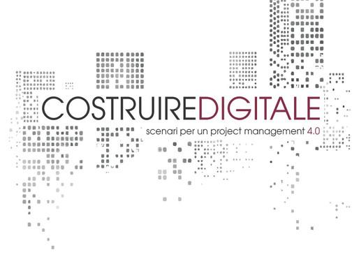 AGOSTINELLI RUPERTO - Costruire Digitale. Scenari per un project management 4.0