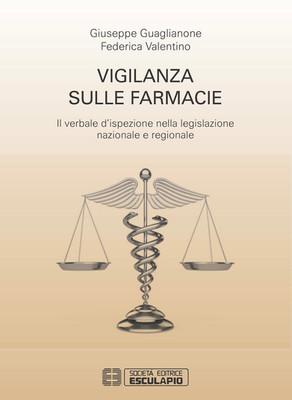GUAGLIANONE VALENTINO - Vigilanza sulle Farmacie Il verbale d'ispezione nella legislazione nazionale