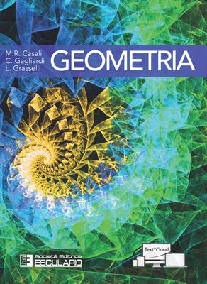 CASALI GAGLIARDI GRASSELLI - Geometria