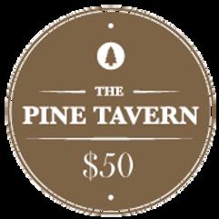 $50 Pine Tavern Gift Card
