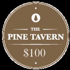 $100 Pine Tavern Gift Card