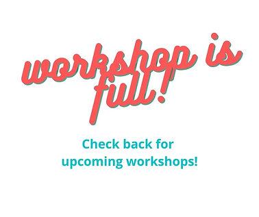 Workshop is full.jpg