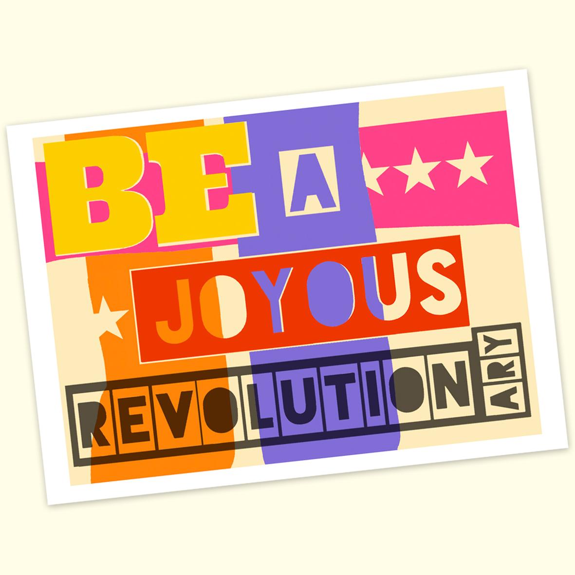 Be A Joyous Revolutionary