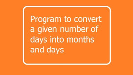 Program to convert a given number of days into months and days