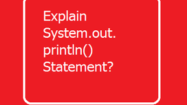 Explain System.out.println() Statement?