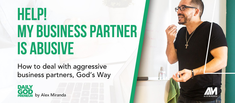 Dealing With Abusive Business Partners, God's Way!