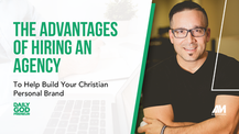 The Advantages of Hiring an Agency to Help Build Your Christian Personal Brand