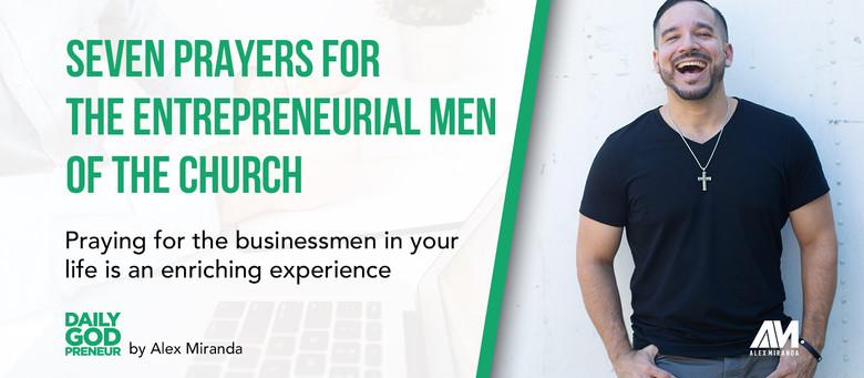 Seven Prayers For The Entrepreneurial Men Of The Church