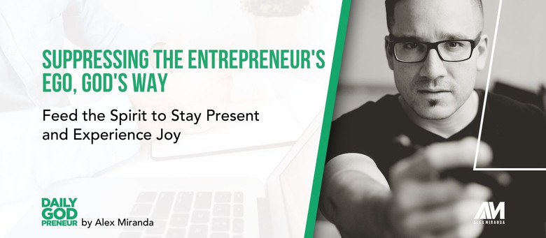 Suppressing the Entrepreneur's Ego, God's Way