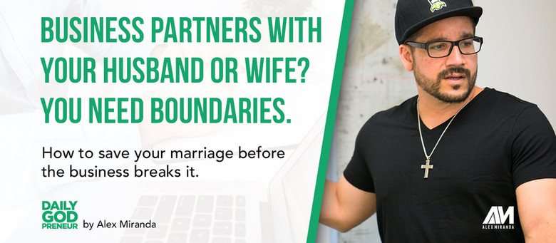 Business Partners with your Husband or Wife?  You Need Boundaries.
