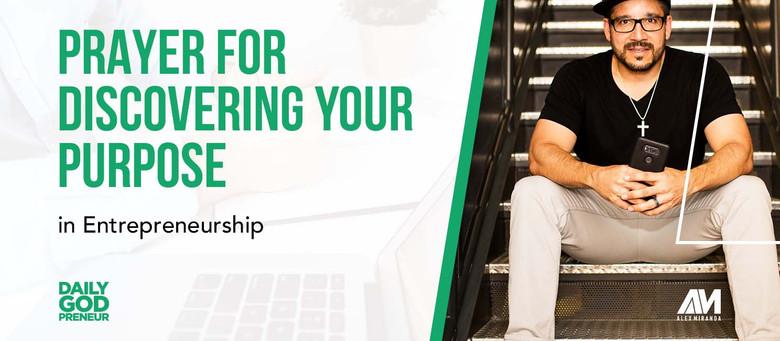 Prayer for Discovering Your Purpose in Entrepreneurship