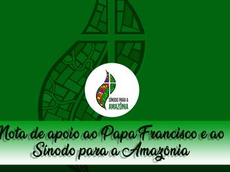 Nota de apoio ao Papa Francisco e ao Sínodo da Amazônia