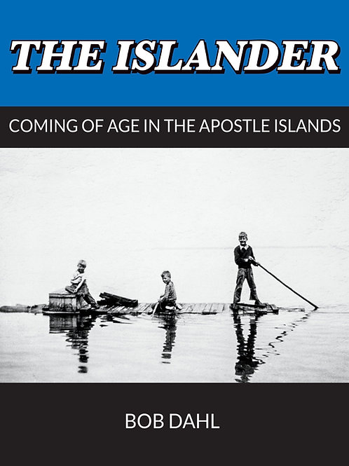 The Islander: Coming of Age in the Apostle Islands