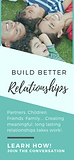 """BUILD BETTER RELATIONSHIPS"""