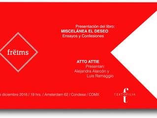 """Atto Attie y su """"Miscelánea el Deseo"""" en Frëims Condesa este sábado 10 de dic."""