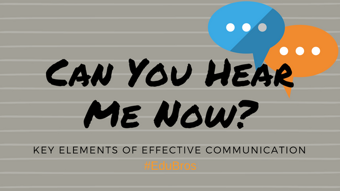 Can You Hear Me Now? Key Elements of Effective Communication
