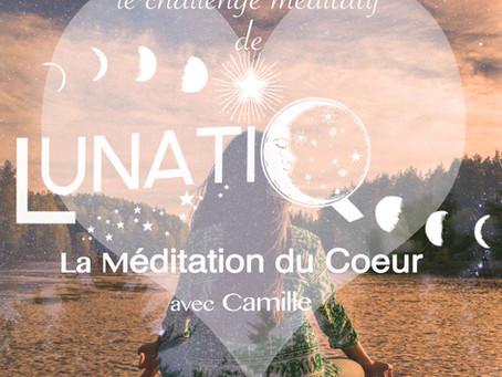 Le Challenge méditatif de Lunatiq : la méditation du coeur.
