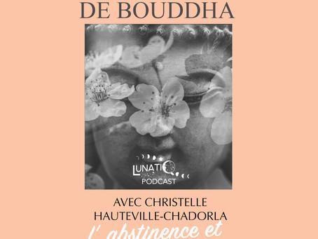 Sur les traces de Bouddha, une chronique proposée par Christelle Hauteville-Chadorla : Abstinence