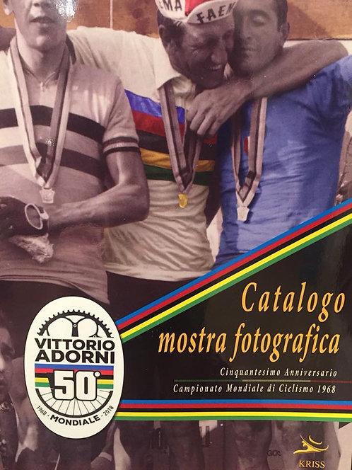 Catalogo mostra fotografica 50° anniversario Mondiale Vittorio Adorni
