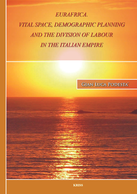 URAFRICA Vital space, demographic planning and the division of labour in the italian empire