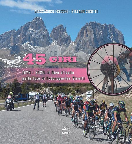 45 Giri      1976 - 2020: Il Giro d'Italia nelle foto del Fotoreporter Sirotti