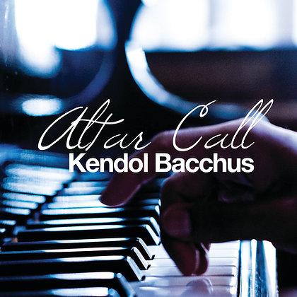 Altar Call - Kendol Bacchus Digital Album