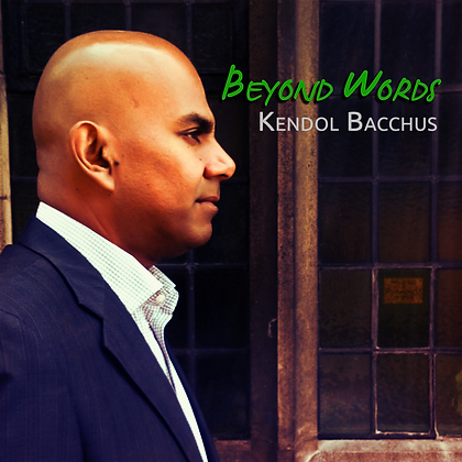 Beyond Words - Kendol Bacchus Album