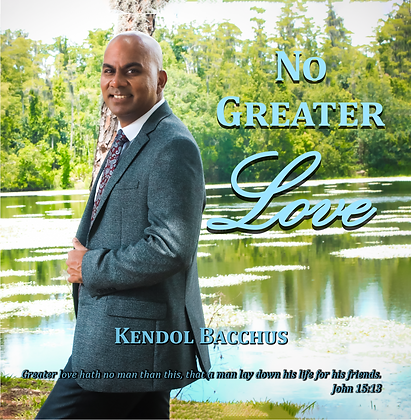 No Greater Love - Kendol Bacchus Digital Album