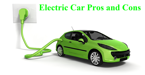 Electirc Car Pros and Cons