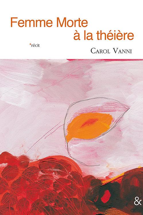 Esperluète éditions - «Femme morte à la théière»» de Carol Vanni